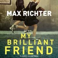 Max Richter - My Brilliant Friend - Original TV Soundtrack