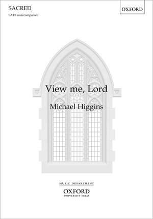 Higgins, Michael: View me, Lord