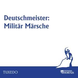 Deutschmeister: Militär Märsche