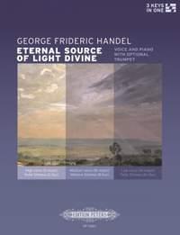 Handel: Eternal Source of Light Divine for Voice, Trumpet, & Piano (3 Keys in One)