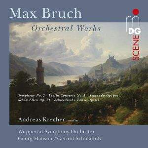 Bruch: Symphony No. 2 & Violin Concerto No. 3