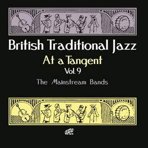 British Traditional Jazz - At A Tangent Vol. 9 - The Mainstream Bands Product Image