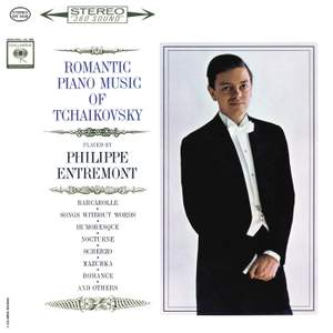 Entremont Plays Romantic Music of Tchaikovsky