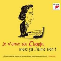 je n'aime pas Chopin, mais ça j'aime bien !