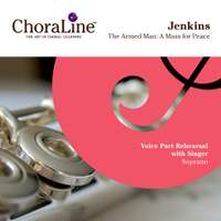 """Jenkins: The Armed Man: A Mass for Peace (""""ChoraLine With Singer"""" Series)"""