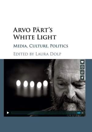 Arvo Part's White Light: Media, Culture, Politics