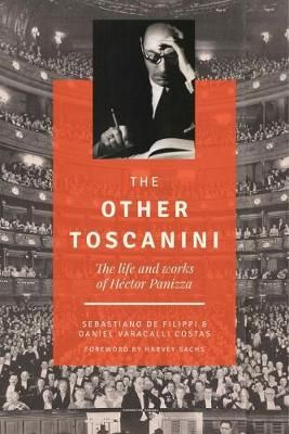 The Other Toscanini: The Life and Works of Hector Panizza