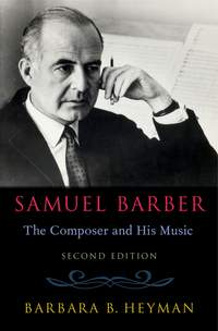 Samuel Barber: The Composer and His Music (Second Edition)