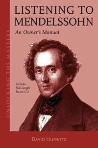 Listening to Mendelssohn: An Owner's Manual