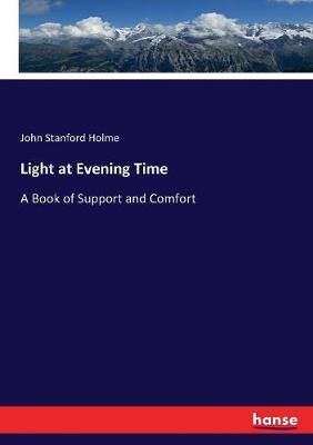 Light at Evening Time: A Book of Support and Comfort