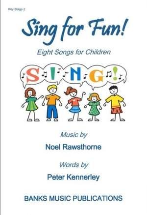 Noel Rawsthorne: Sing for Fun!