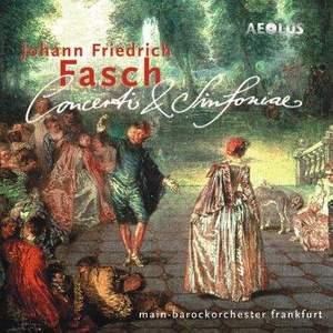 Johann Friedrich Fasch: Concerti and Sinfoniae