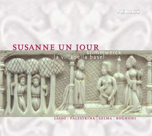 Susanne un Jour - Madrigals by Lassus/Philipps/Palestrina/a.o.