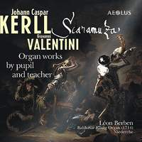 Organ works by pupil and teacher - Works by Kerll/Valentini