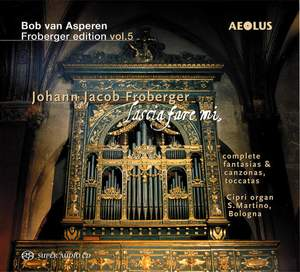 Johann Jacob Froberger: Lascia Fare mi - Works for keyboard instruments