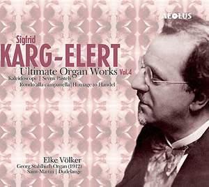 Sigfrid Karg-Elert: Last Organ Works Vol. 4