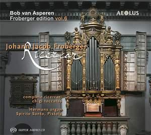 Johann Jacob Froberger: Complete ricerari/Chigi toccatas