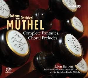 Johann Gottfried Muthel: Complete Fantasies, Choral Preludes Product Image
