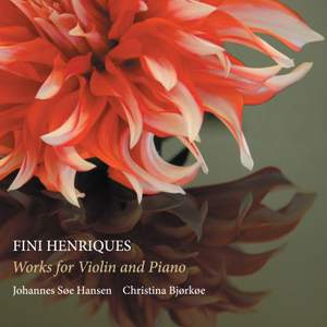 Fini Henriques: Works for Violin and Piano