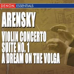 Arensky: Violin Concerto - Suite No. 1 - A Dream on the Volga, Opera Overture