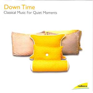 Down Time: Classical Music for Quiet Moments