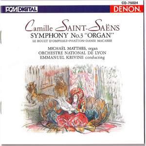 Saint-Saens: Symphony No. 3 (Organ), Danse Macabre & Others