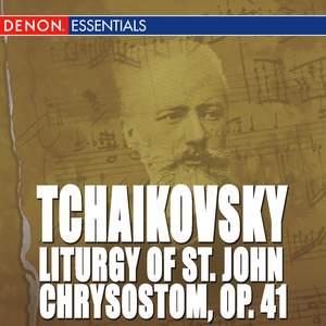 Tchaikovsky: Liturgy of St. John Chrysostom, Op. 41