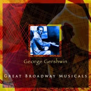 George Gershwin Great Broadway Musicals
