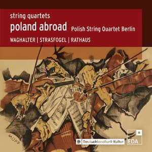 Poland Abroad: String Quartets, Vol. II