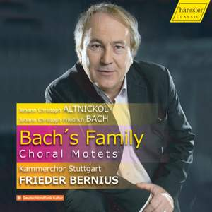 Altnickol & Bach: Bach's Family Choral Motets