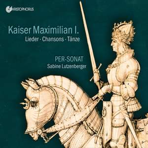 Kaiser Maximilian I. Lieder, Chansons, Tänze
