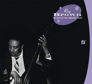 Ray Brown: The Best Of the Concord Years