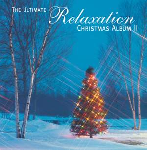 The Ultimate Relaxation Christmas Album II Product Image
