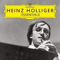 Heinz Holliger: Essentials