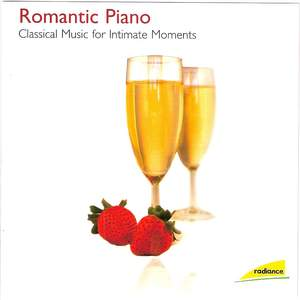 Romantic Piano - Classical Music for Intimate Moments