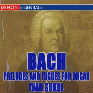 J.S. Bach: Preludes and Fugues for Organ