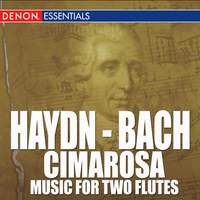 Haydn - Bach - Cimarosa - Music For Two Flutes
