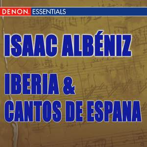 Albeniz: Iberia & Cantos de Espana