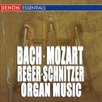 Bach - Mozart - Reger - Schnitzer: Organ Music