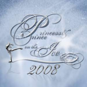 Princess & Prince On The Ice 2008