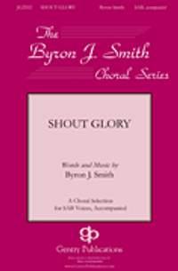 Byron Smith: Shout Glory