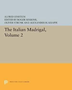 The Italian Madrigal: Volume II