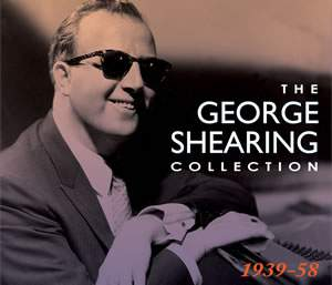 The George Shearing Collection 1939-1958 (4cd)