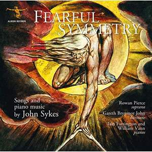 Fearful Symmetry: Songs and Piano Music By John Sykes