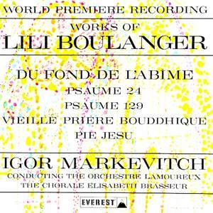 Works of Lili Boulanger: Du fond de l'abîme (Psaume 130), Psaume 24 & 129, Vieille prière bouddhique, Pie Jesu