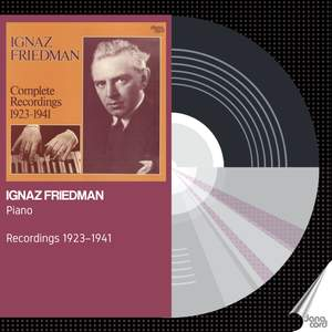 Ignaz Friedman: Complete Recordings 1923-41