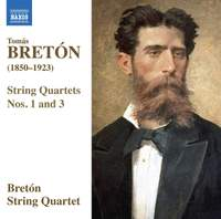Tomás Bretón: String Quartets Nos. 1 & 3