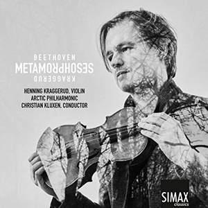 Metamorphoses: Beethoven, Kraggerud