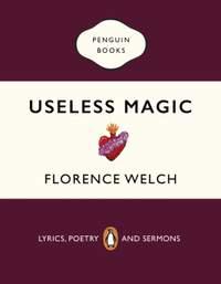 Useless Magic: Lyrics, Poetry and Sermons