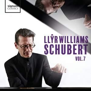 Llŷr Williams: Schubert, Vol. 7